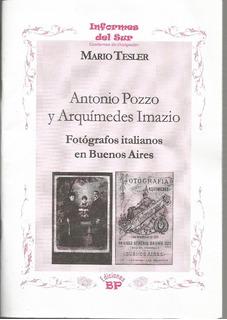 Antonio Pozzo Y Arquimides Imazio Fotografos Italianos