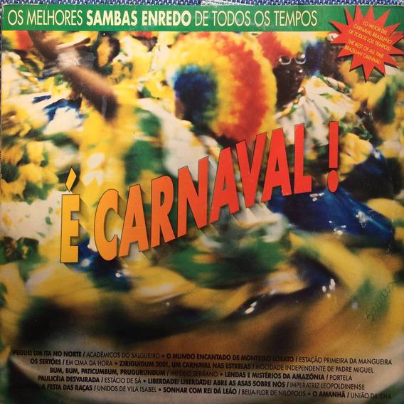 Lp É Carnaval ( Os Melhores Sambas Enredos De Todos Os Tempo