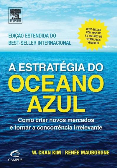 A Estratégia Do Oceano Azul - Como Criar Novos Mercados E T