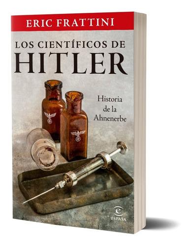 Imagen 1 de 3 de Los Científicos De Hitler.  Eric Frattini