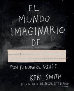 El Mundo Imaginario De De Keri Smith- Paidós