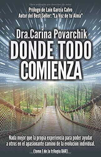 Libro : Donde Todo Comienza  - Povarchik, Doctora Carina