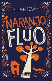 Libro Naranjo En Flúo. Juan Solá