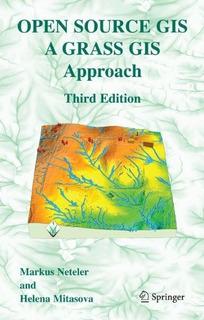 Book : Open Source Gis A Grass Gis Approach - Neteler,...