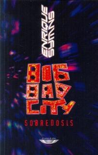 Big Bad City - Sobredosis - Enrique Symns