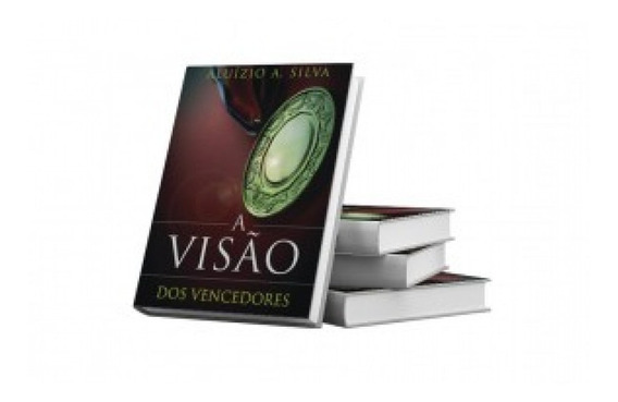 A Visão Dos Vencedores - Aluízio A. Silva