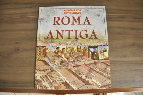 Histórias Da Antiguidade: Roma Antiga - Stewart Ross