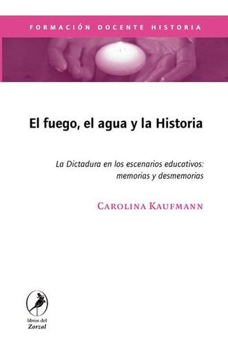 Imagen 1 de 1 de Libro El Fuego, El Agua Y La Historia