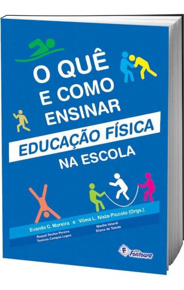 Livro O Quê E Como Ensinar Educação Física Na Escola