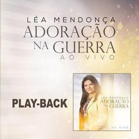 Playback Lea Mendonca Adoracao Na Guerra