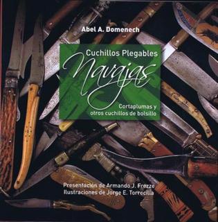 Cuchillos Plegables Navajas. Abel A. Domenech. Nuevo #1547
