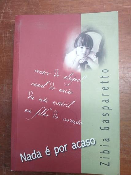Livro Nada É Por Acaso -zibia Gasparetto Espirita