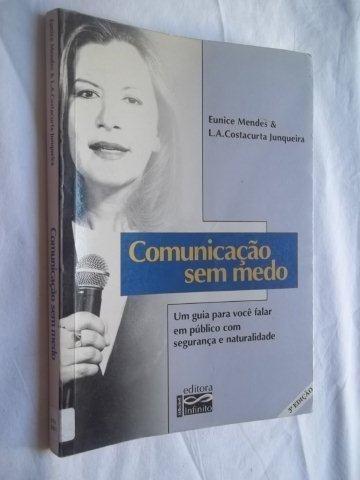 Livro - Comunicação Sem Medo - Eunice Mendes