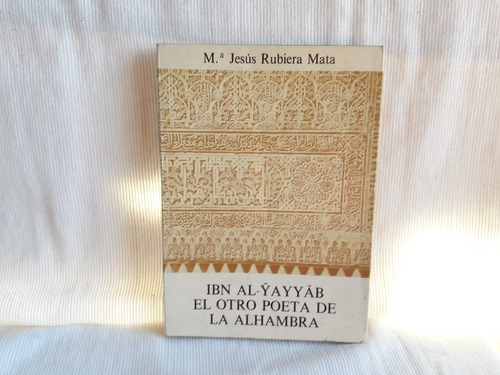 Imagen 1 de 5 de Ibn Al Yayyab Otro Poeta La Alhambra R. Mata Arabe Español