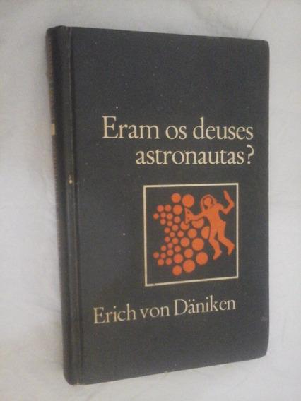 Eram Os Deuses Astronautas Erich Von Daniken