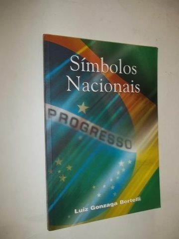 *simbolos Nacionais - Luiz Gonzaga Bertelli - Livro