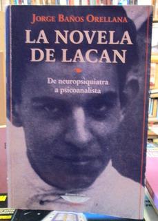 Jorge Baños Orellana. La Novela De Lacan