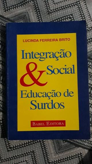 Livro Integração Social &educação De Surdos