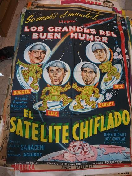 Antiguo Afiche De Cine Argentino El Satelite Chiflado