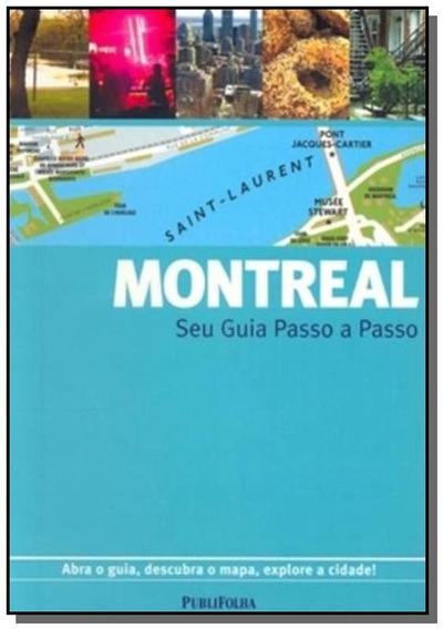 Montreal: Seu Guia Passo A Passo - Abra O Guia, De