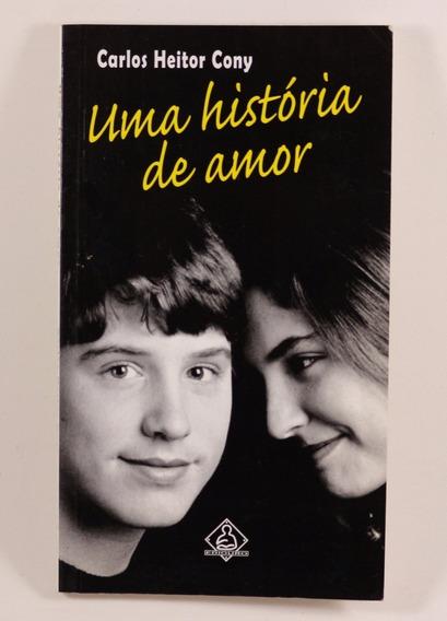 Uma História De Amor / Carlos Heitor Cony