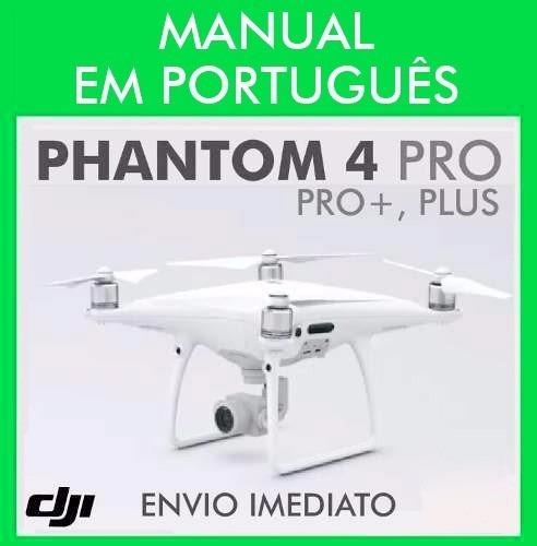 Manual Em Português Dji Phantom 4 Pro / Pro + Plus