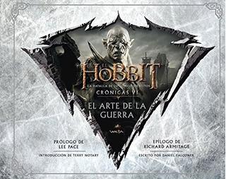 Hobbit La Batalla De Los Cinco Ejercitos El Arte De La Guer