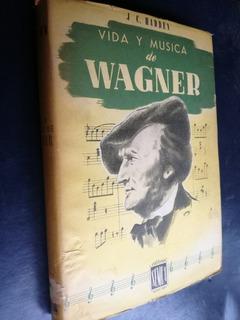 Vida Y Música De Wagner - J.c. Hadden