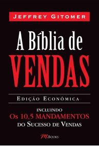 A Bíblia De Vendas - Inclui Os 10,5 Mandamentos Do Sucesso