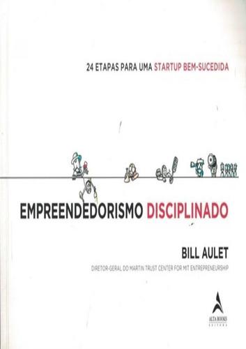 Imagem 1 de 1 de Empreendedorismo Disciplinado - 24 Etapas Para Uma Startup