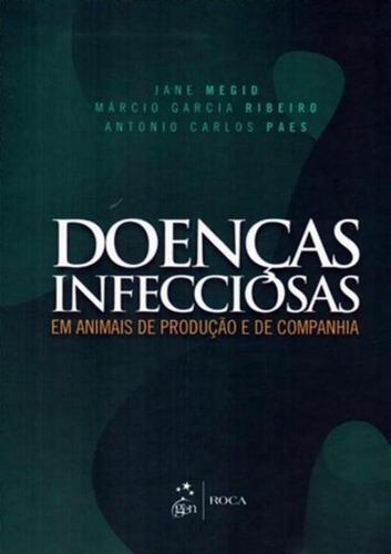 Doencas Infecciosas Em Animais De Producao E De Companhia