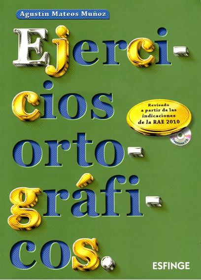 Ejercicios Ortograficos - Mateos Muñoz, Agustín / Esfinge