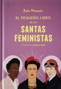 Pequeño Libro De Las Santas Feministas, El - Pierpont, Julia