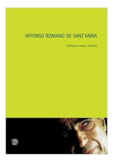 Affonso Romano De Santanna: Cronicas Para Jovens - Santanna