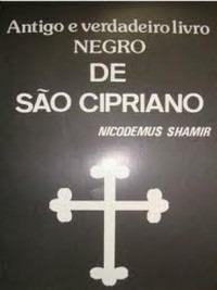 Livro Antigo E Verdadeiro Livro Negro De São Cipriano