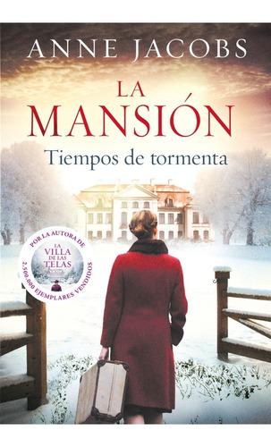 Libro La Mansión 2: Tiempos De Tormenta - Anne Jacobs