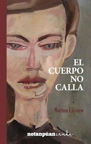 Imagen 1 de 1 de El Cuerpo No Calla De Marina Lassen