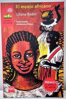 El Espejo Africano - Liliana Bodoc Libro Nuevo