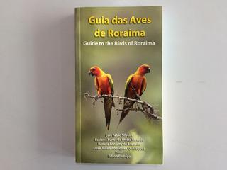 Livro Guia Das Aves De Roraima Bilíngue