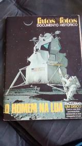 Revista Fatos E Fotos - O Homem Na Lua - Com Disco - 1969