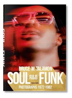 Soul R&b Funk - Photographs - Talamon - Ed. Taschen