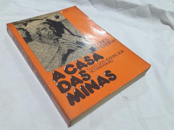 A Casa Das Minas Culto Voduns Jeje Mararanhão Nunes Pereira