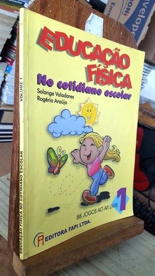 Educação Física No Cotidiano Escolar 1 - 88 Jogos Ao Ar Livr