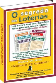 Livro Os Segredos Das Loterias De Munir O Pé Quente