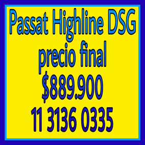 Volkswagen Passat Highline 0km Dsg $ 899900 Precio Final