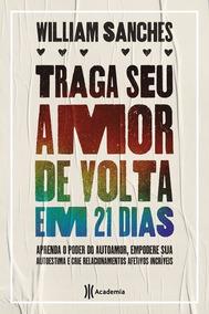 Livro Traga Seu Amor De Volta Em 21 Dias