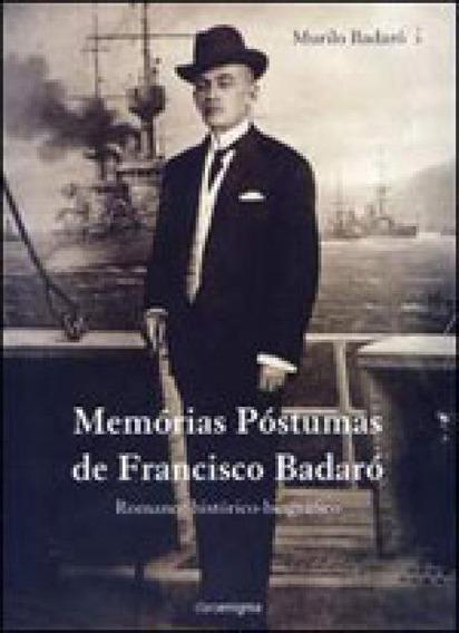 Memorias Postumas De Francisco Badaro - Romance Historico-bi