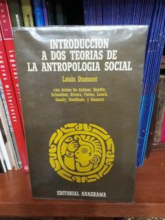 Introducción A Dos Teorías De La Antropología Social Dumont