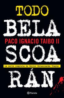 Todo Belascoarán De Paco Ignacio Taibo Ii - Planeta