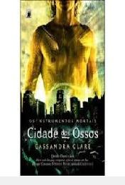 Cidade Dos Ossos - Os Instrumentos Morta Cassandra Clare